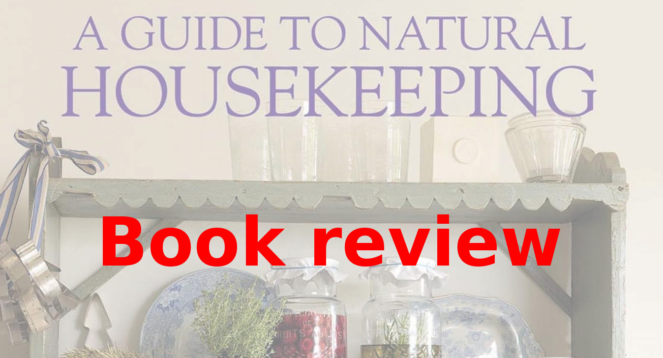 """Book review – """"A Guide to Natural Housekeeping"""" by Christina Strutt"""